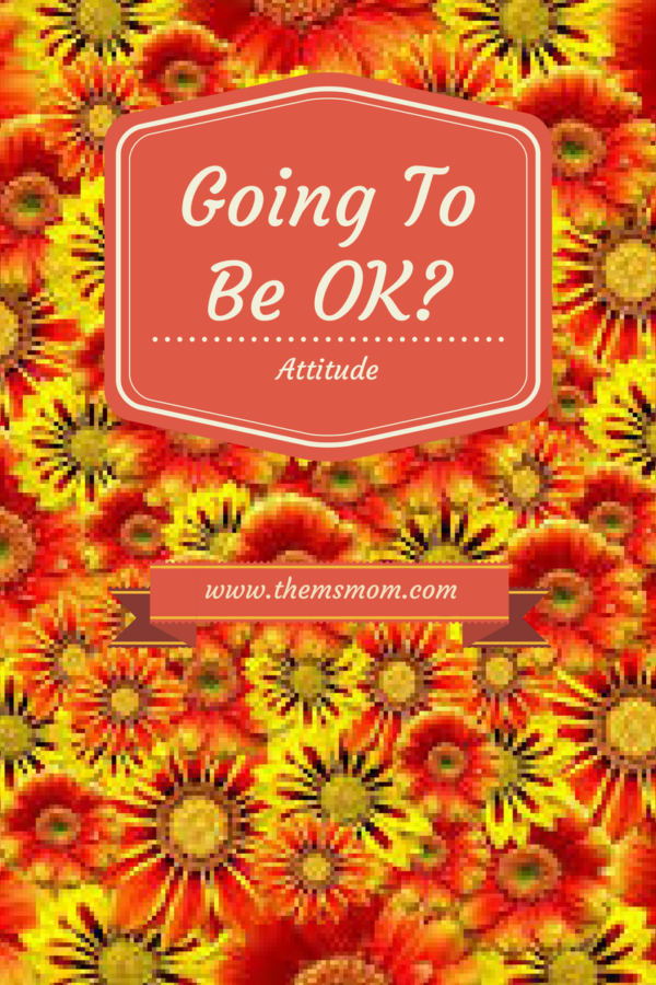 Going to be OK?
