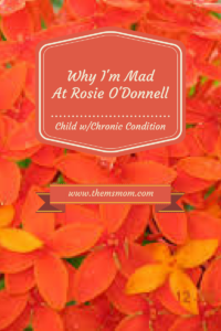 Why I'm Angry At Rosie O'Donnell