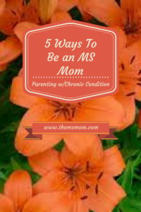 5 Ways to Be an MS Mom