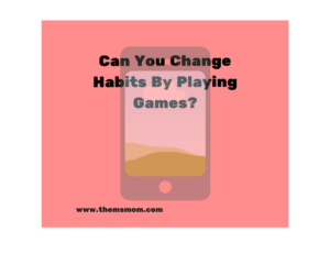 Can You Change Habits By Playing Games?