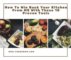 How To Win Back Your Kitchen From MS With These 10 Proven Tools